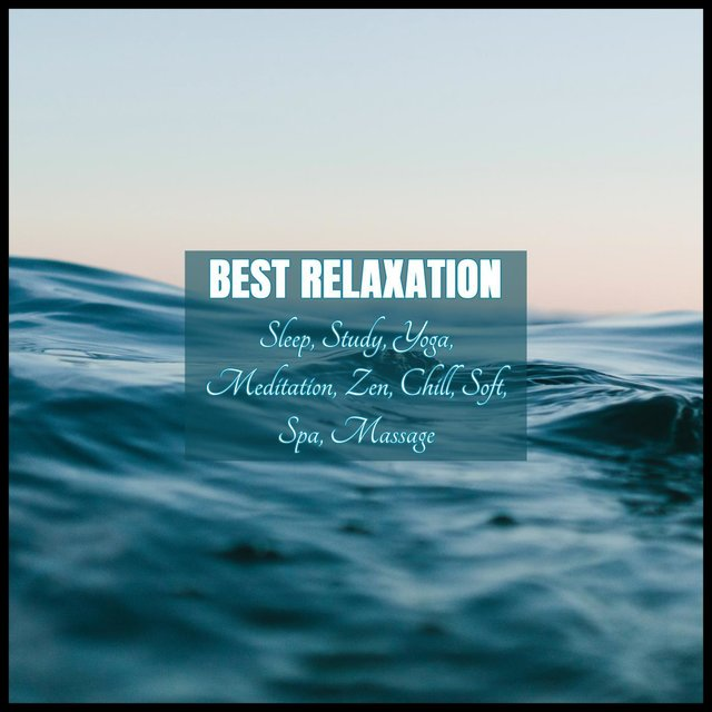 Best Relaxation: Sleep, Study, Yoga, Meditation, Zen, Chill, Soft, Spa, Massage