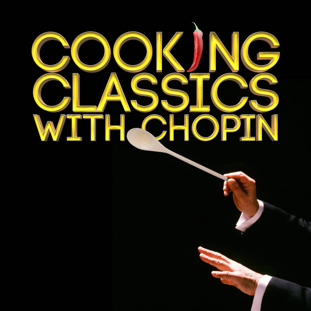 Cooking Classics with Chopin