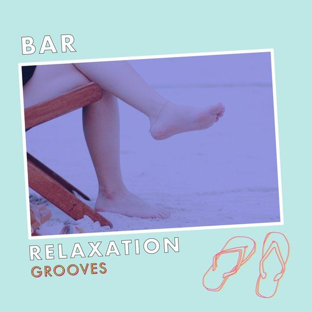 Bar Relaxation Grooves