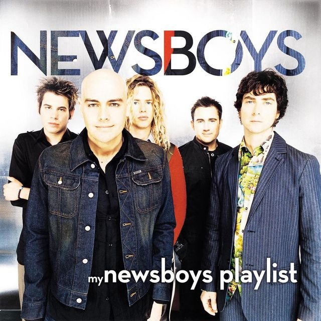 My Newsboys Playlist
