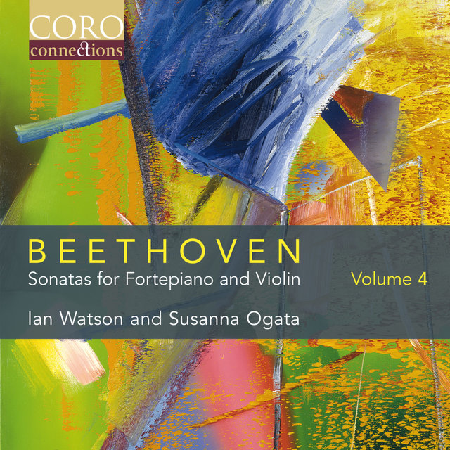 Beethoven: Sonatas for Fortepiano and Violin Volume 4