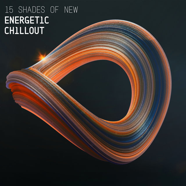 15 Shades of New Energetic Chillout