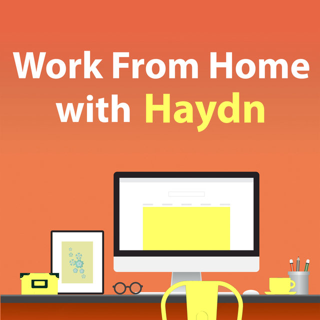 Work From Home With Haydn