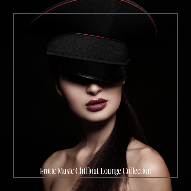 Erotic Music Chillout Lounge Collection