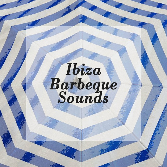 Ibiza Barbeque Sounds