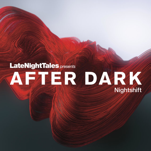 Late Night Tales Presents After Dark: Nightshift