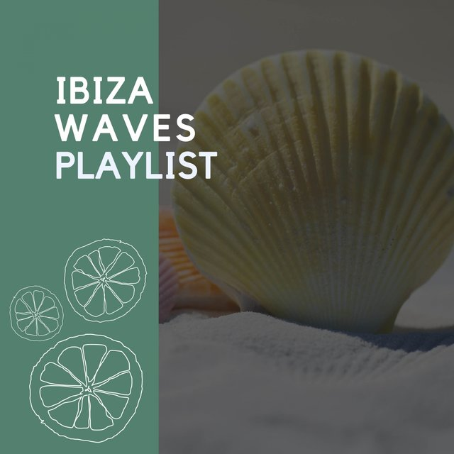 Ibiza Waves Playlist