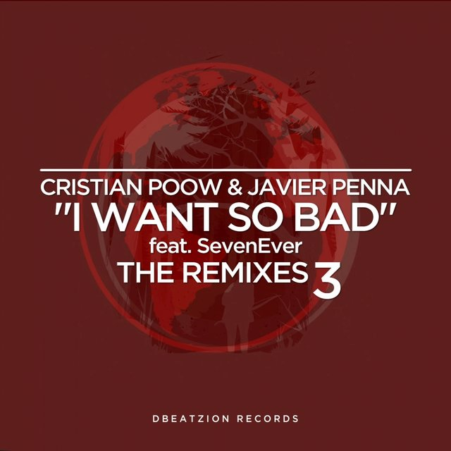 I Want So Bad (The Remixes 3)