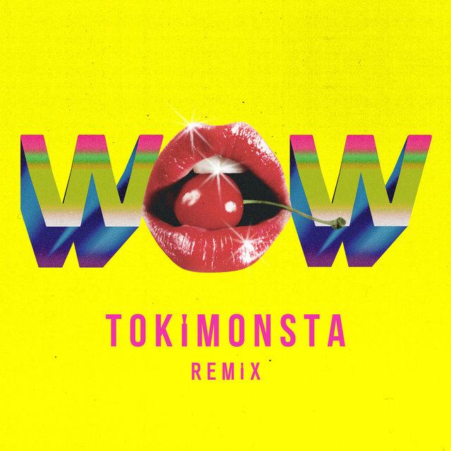 Wow (TOKiMONSTA Remix)
