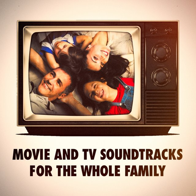 Movie and Tv Soundtracks for the Whole Family