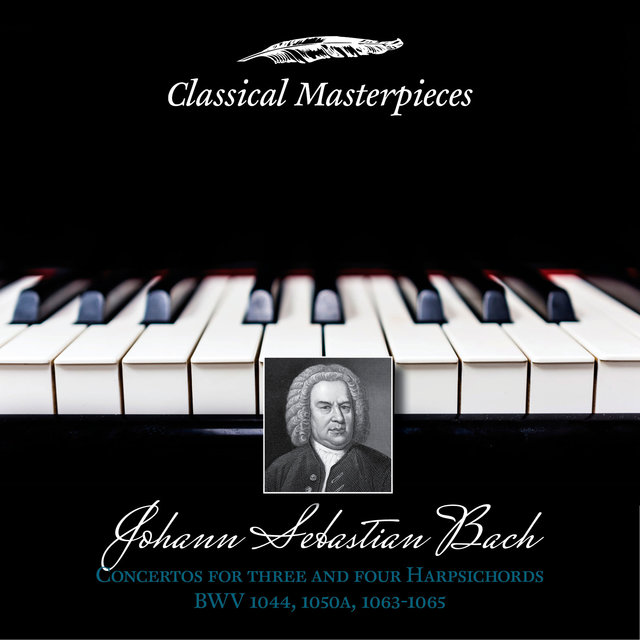 Johann Sebastian Bach: Concertos for Three and Four Harpsichords BWV1044,1050a,BWV1063-1065 (Classical Masterpieces)