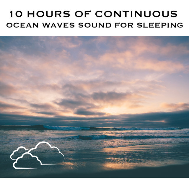 10 Hours of Continuous Ocean Waves Sound for Sleeping