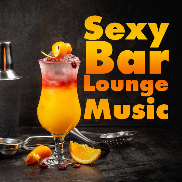 Sexy Bar Lounge Music (Bossanova Cocktail Bar)