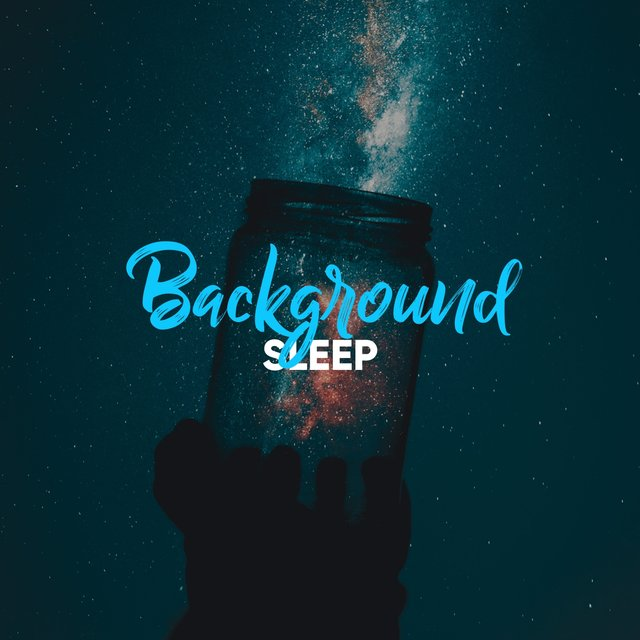 # Background Sleep