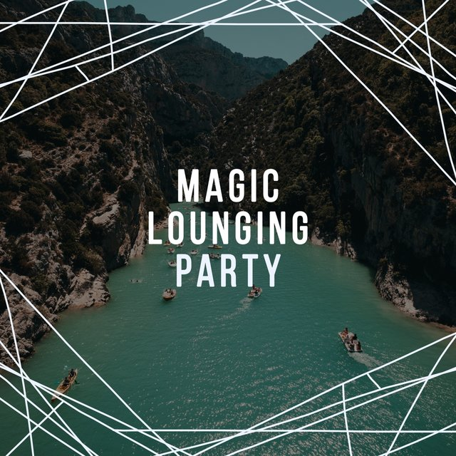 Magic Lounging Party