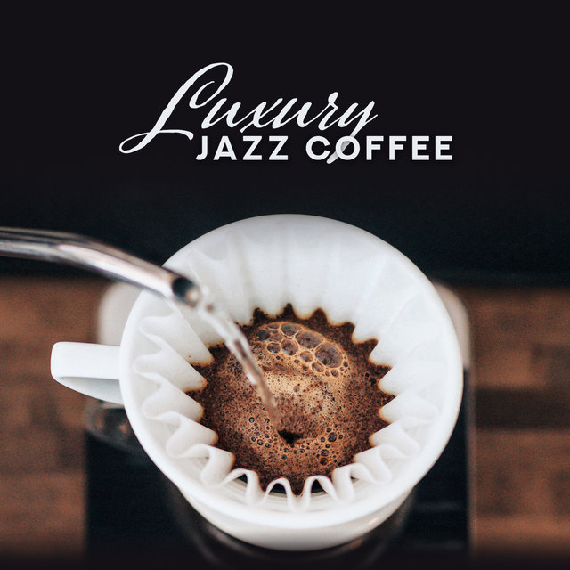 Luxury Jazz Coffee - Pure Jazz Chill, Smooth Jazz Collection at Night, Relaxing  Music, Instrumental Jazz Music Ambient