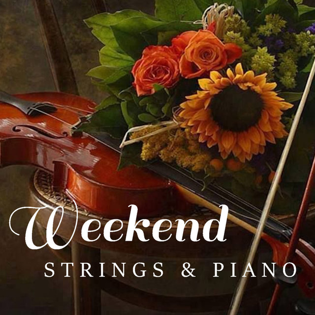 Weekend Chill Out Strings & Piano