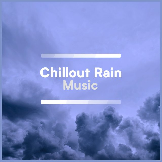 Hypnotic Chillout Rain & Water Music for Staying Happy at Home