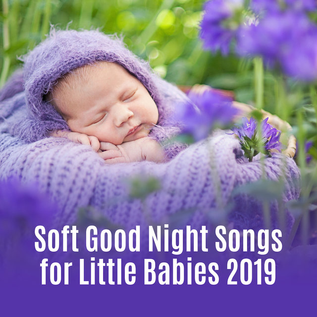 Soft Good Night Songs for Little Babies 2019