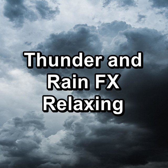 Thunder and Rain FX Relaxing