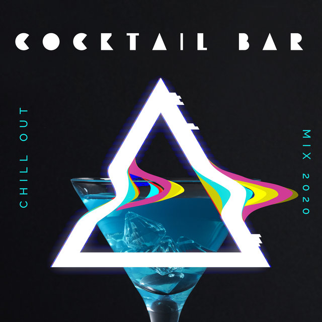 Chill Out Cocktail Bar Mix 2020