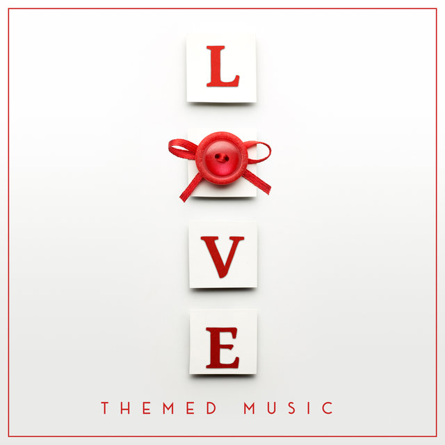 Love Themed Music: Lover's Instrumental Music Compilation