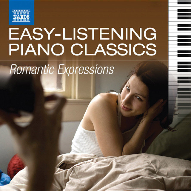 Easy-Listening Piano Classics: Romantic Expressions