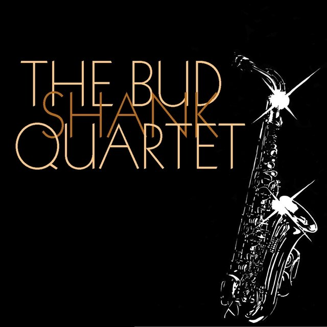 The Bud Shank Quartet: The Bud Shank Quartet