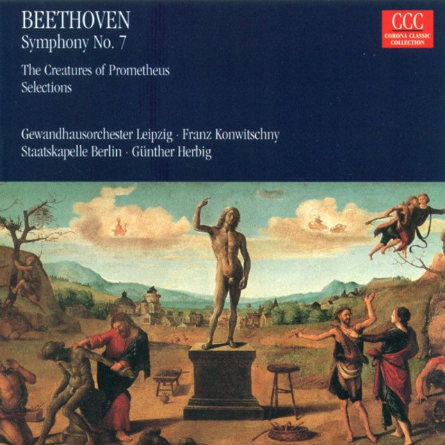 Ludwig van Beethoven: Symphony No. 7 / The Creatures of Prometheus (Herbig, Konwitschny)
