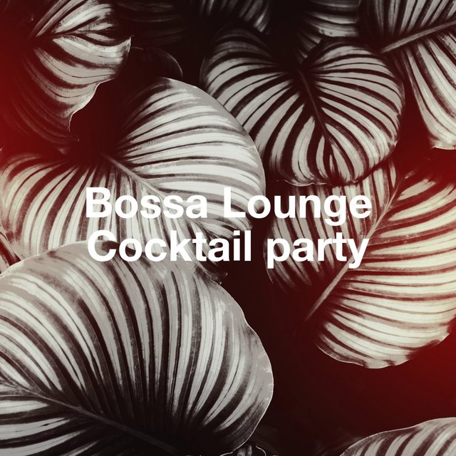 Bossa Lounge Cocktail Party