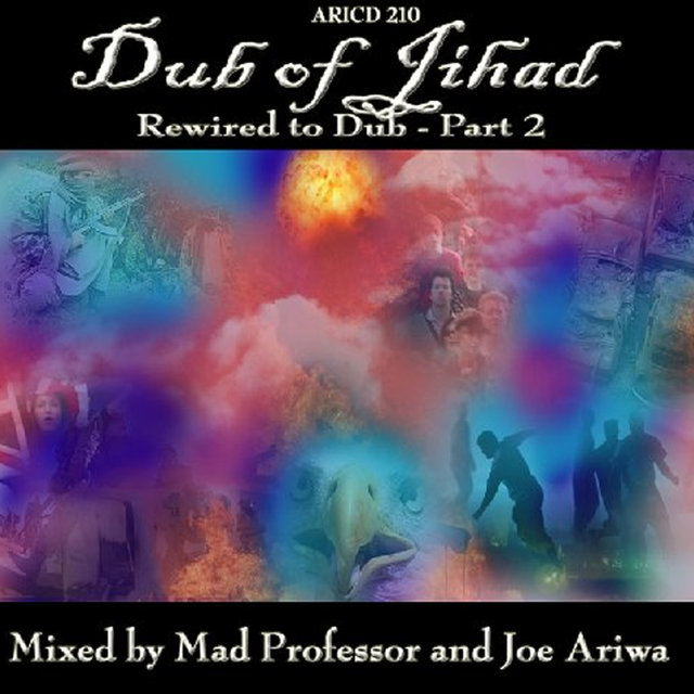 Dub Of Jihad… Rewired To Dub!! Part 2