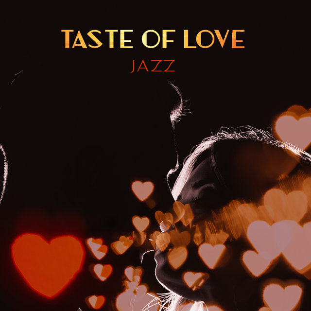 Taste of Love Jazz: 2019 Smooth Jazz Romantic Music Mix for Couples and Lovers