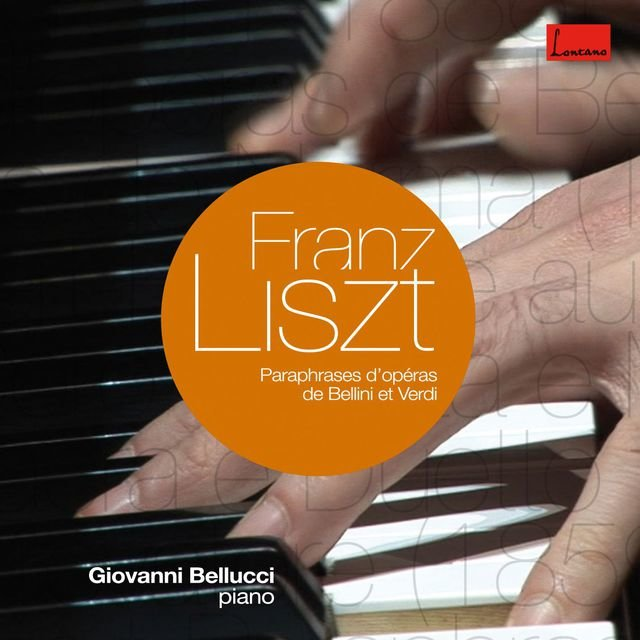 Liszt : Operatic Paraphrases & Transcriptions