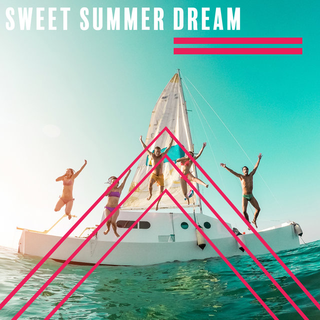 Sweet Summer Dream – Ambient Deep Relaxation, Holiday Music 2020, Sunny Beach, Instrumental Chillax
