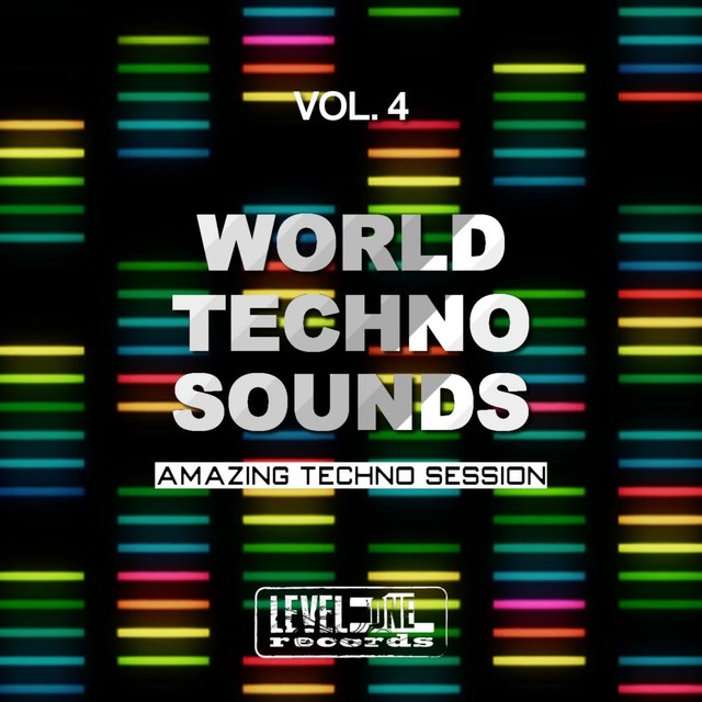 World Techno Sounds, Vol. 4 (Amazing Techno Session)