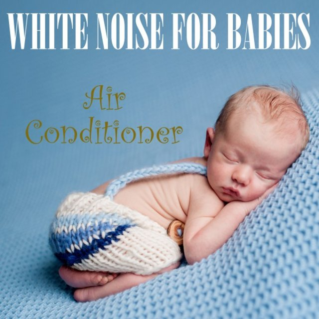 White Noise for Babies: Air Conditioner