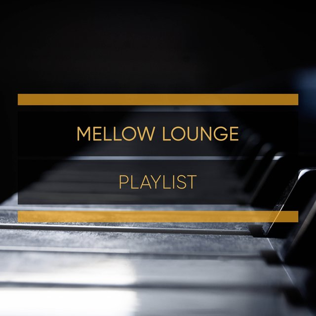 Mellow Lounge Grand Piano Playlist