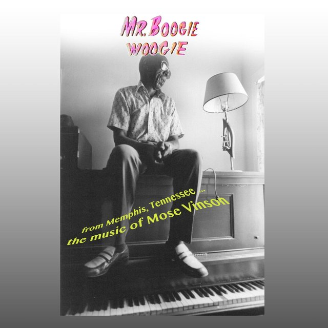 Mr. Boogie Woogie: The Music of Mose Vinson