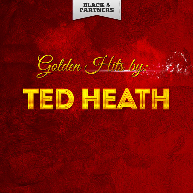 Golden Hits By Ted Heath