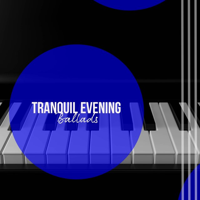 Tranquil Evening Grand Piano Ballads