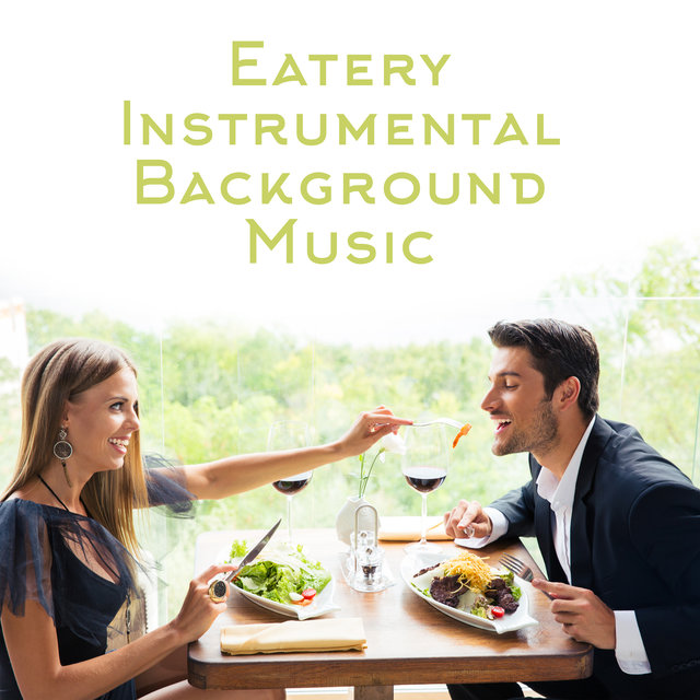 Eatery Instrumental Background Music: Jazz for Cafe, Restaurant, Bistro, Confectionery, Coffee Shop, Pub and Bar