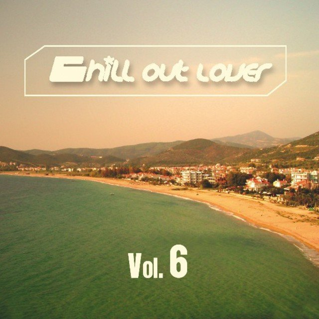 Chill out Lover, Vol. 6