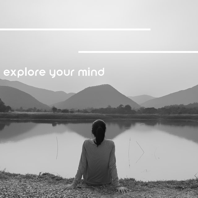 Explore Your Mind: Mindfulness Background Music