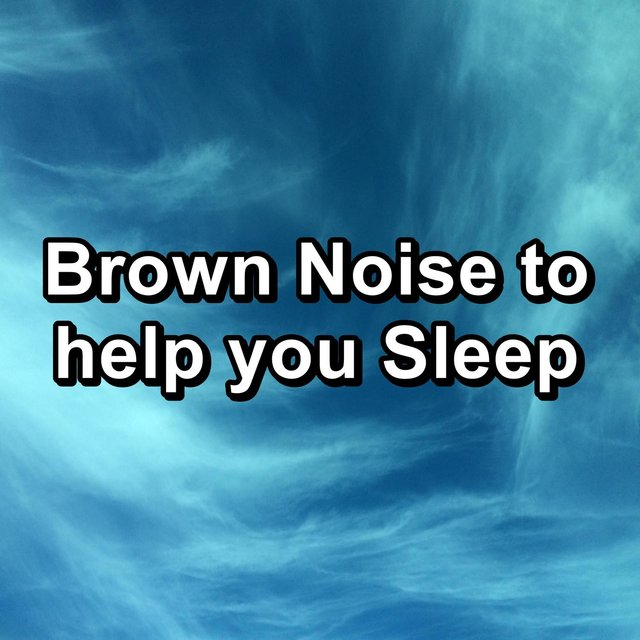 Brown Noise to help you Sleep