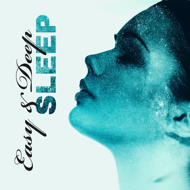Easy & Deep Sleep: Calm New Age for Sleeping Problems & Insomnia