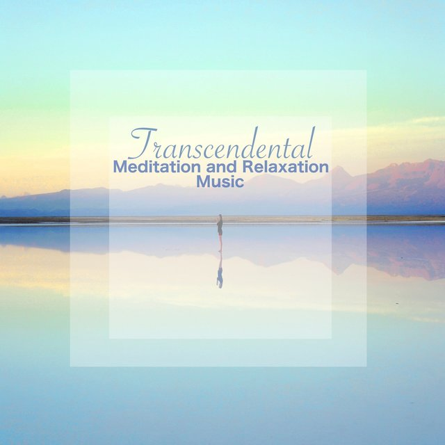 Transcendental Meditation and Relaxation Music