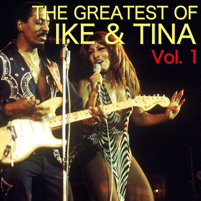The Greatest Of Ike & Tina Vol. 1