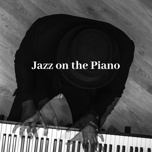 Jazz on the Piano: 15 Of The Greatest Piano Improvisations and Jazz Variations
