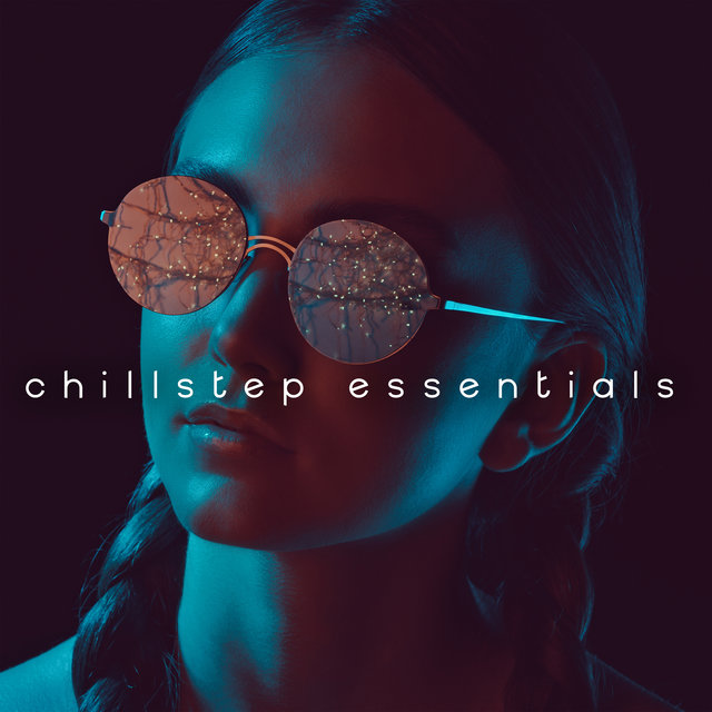 Chillstep Essentials: Ibiza After Party 2020