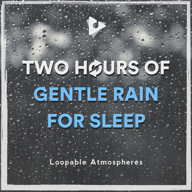 2 Hours Of Gentle Rain For Sleep